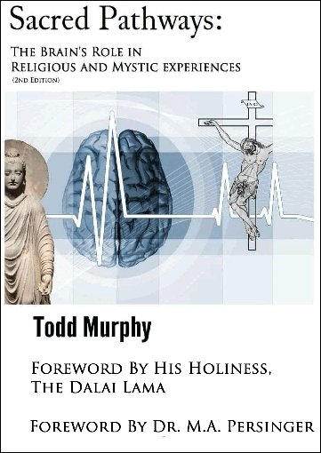 Sacred Pathways: The Brain's Role in Religious and Mystic Experiences. Religion meets science in the brain.