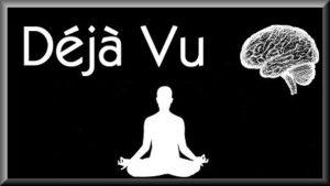 Déjà Vu: spiritual meaning and scientific explanation